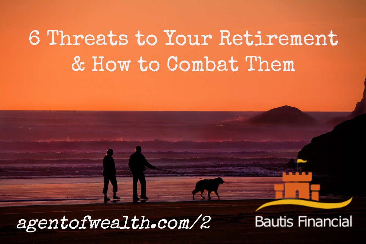 6 Threats To Your Retirement and How to Combat Them