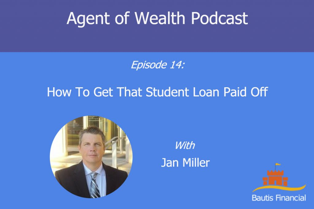 How To Get That Student Loan Paid Off With Jan Miller – Episode 14