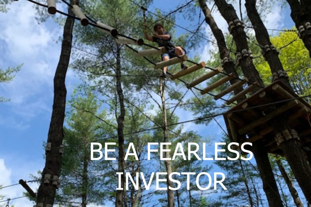 Be a Fearless Investor