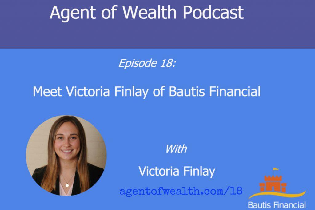 Meet Victoria Finlay of Bautis Financial – Episode 18