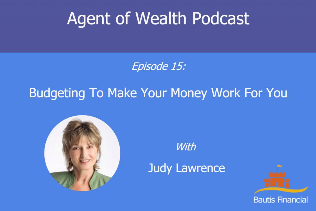 Budgeting To Make Your Money Work For You With Judy Lawrence – Episode 17