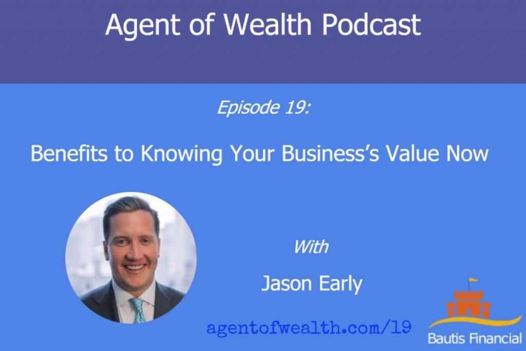 Benefits To Knowing Your Business's Value Now With Jason Early – Episode 19
