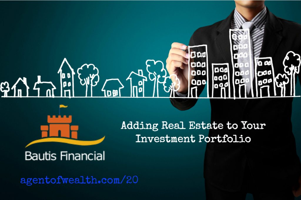 Adding Real Estate To Your Investment Strategy – Episode 20
