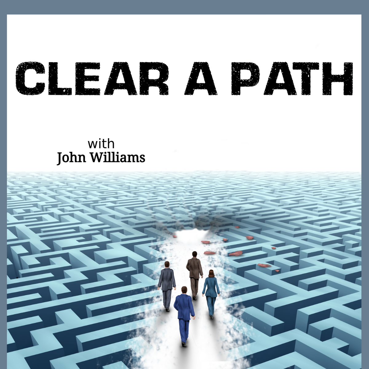 Clear a Path Podcast with John Williams