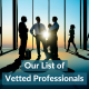 Our List of Vetted Professionals