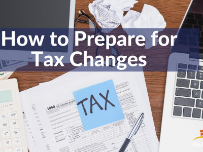 How to Prepare for Tax Changes in the Biden Administration