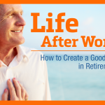 Life After Retirement | Retirement Income Strategies